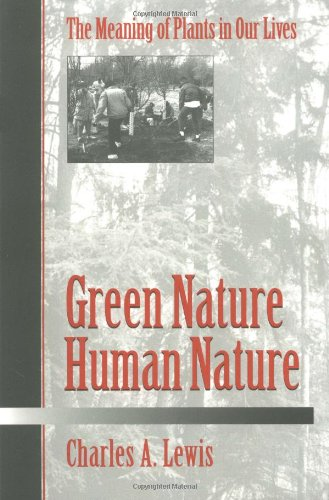 Green Nature/Human Nature: THE MEANING OF PLANTS IN OUR...