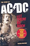 img - for [ [ [ Let There Be Rock: The Story of AC/DC [With CD (Audio)] (Updated, Revised) [ LET THERE BE ROCK: THE STORY OF AC/DC [WITH CD (AUDIO)] (UPDATED, REVISED) BY Masino, Susan ( Author ) May-01-2009[ LET THERE BE ROCK: THE STORY OF AC/DC [WITH CD (AUDIO)] (UPDATED, REVISED) [ LET THERE BE ROCK: THE STORY OF AC/DC [WITH CD (AUDIO)] (UPDATED, REVISED) BY MASINO, SUSAN ( AUTHOR ) MAY-01-2009 ] By Masino, Susan ( Author )May-01-2009 Paperback book / textbook / text book