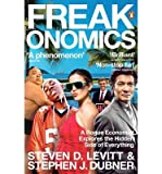 img - for [(Freakonomics: A Rogue Economist Explores the Hidden Side of Everything )] [Author: Stephen J. Dubner] [Jan-2007] book / textbook / text book