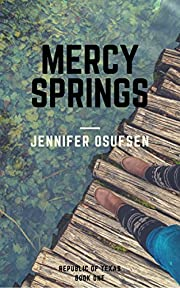 Mercy Springs (Republic of Texas Book 1)
