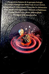 Les Explorateurs de l'impossible ou les Maîtres des pouvoirs inconnus (La Parapsychologie) par Michel Froment