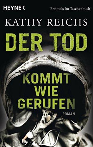 Der Tod kommt wie gerufen: Roman (Die Tempe-Brennan-Romane, Band 11)