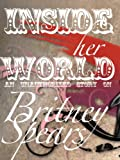 Britney Spears: Inside Her World