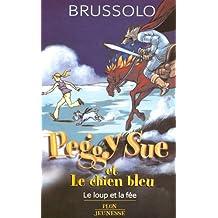 Le loup et la fée - Tome 10: Peggy Sue et le chien bleu