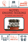 Model Engine-Making: In Theory and Practice