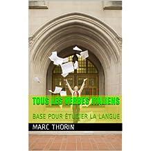 TOUS LES VERBES ITALIENS: BASE POUR ÉTUDIER LA LANGUE (French Edition)