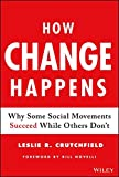 img - for How Change Happens: Why Some Social Movements Succeed While Others Don't book / textbook / text book