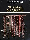 img - for The Craft of Macram?de?ed??ede??d??ede?ed???de??d??? (Craft of Macrame) by Helene Bress (1977-02-01) book / textbook / text book