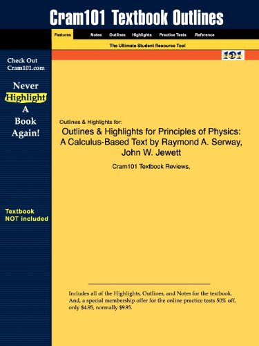 Outlines & Highlights for Principles of Physics: A Calculus-Based Text, 4th Edition by Raymond A. Serway