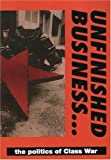 img - for Unfinished Business: The Politics of the Class War Federation by Class War Federation (1992-05-01) book / textbook / text book