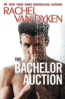 The Bachelor Auction (The Bachelors of Arizona) by [Van Dyken, Rachel]