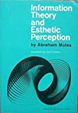 img - for Information Theory and Esthetic Perception by Abraham Moles (1969-05-03) book / textbook / text book