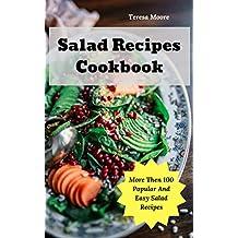 Salad Recipes Cookbook:  More Then 100 Popular And Easy Salad Recipes (Delicious Recipes Book 15)