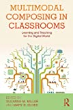 Multimodal Composing in Classrooms, , 0415897475