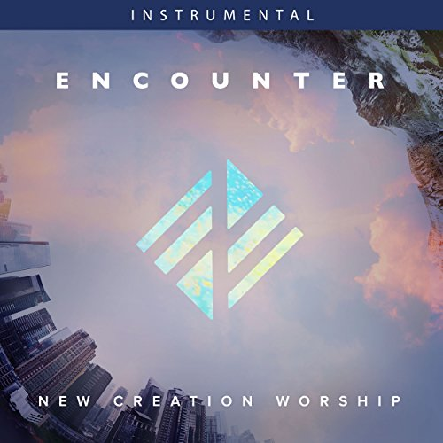 New Creation Worship - Encounter [Instrumental] (2018)