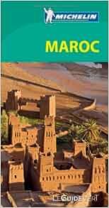 Guide vert Maroc [green guide Morocco] (French Edition): Michelin