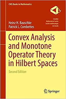 Convex Analysis and Monotone Operator Theory in Hilbert Spaces (CMS Books in Mathematics)
