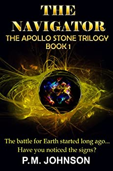The Navigator (Apollo Stone Trilogy Book 1) by [Johnson, P.M.]