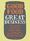Good Food, Great Business, Susie Wyshak, 1452107084