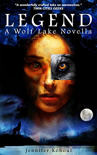 Legend: A Wolf Lake Novel (Wolf Lake Trilogy Book 1) by [Kohout, Jennifer]
