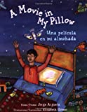 img - for A Movie in My Pillow/Una pelicula en mi almohada book / textbook / text book
