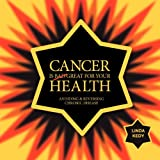 Cancer Is Great for Your Health, Linda Kedy, 1909359025