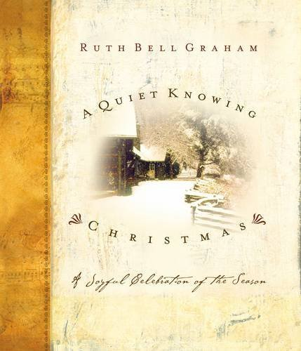 A Quiet Knowing Christmas: A Joyful Celebration of the Season
