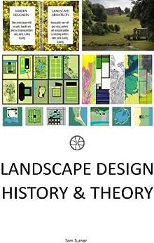 Landscape Design History U0026 Theory Landscape Architecture And Garden Design Origins - Kindle ...