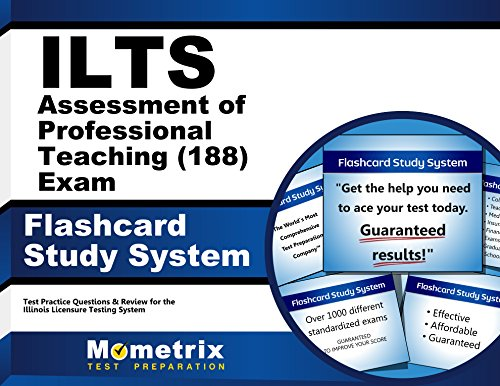 ILTS Assessment of Professional Teaching (188) Exam Flashcard Study System: ILTS Test Practice Questions & Review for the Illinois Licensure Testing System