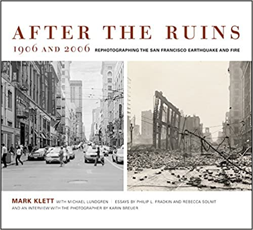 After the ruins 1906 and 2006 rephotographing the san francisco after the ruins 1906 and 2006 rephotographing the san francisco earthquake and fire mark klett michael lundgren 9780520245563 amazon books fandeluxe Gallery