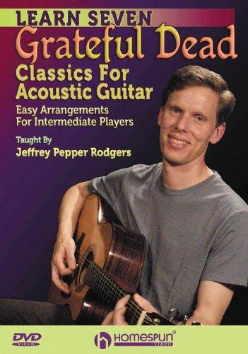 Jeffrey Pepper Rodgers - Learn Seven Grateful Dead Classics For Acoustic Guitar (DVD)