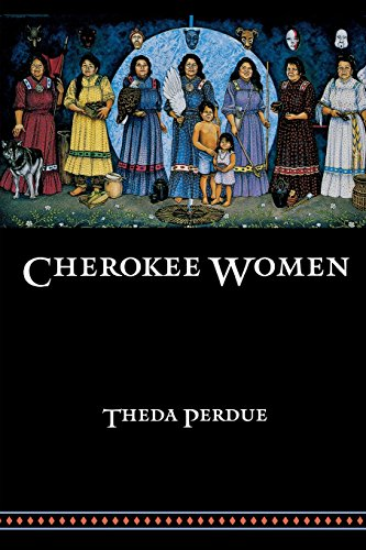 Cherokee Women  Gender And Culture Change  1700 1835  Indians Of The Southeast