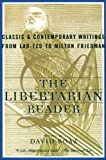 The Libertarian Reader, David Boaz, 0684847671