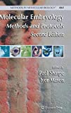 Molecular Embryology: Methods and Protocols (Methods in Molecular Biology, 461)