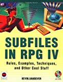 Subfiles in RPG IV : Rules, Examples, Techniques, and Other Cool Stuff