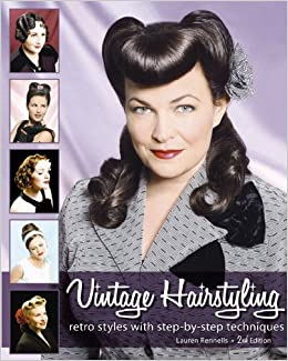 Vintage Hairstyling Retro Styles With Step By Step Techniques