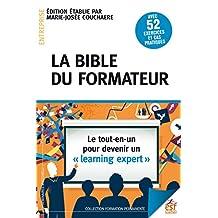 La bible du formateur: Le tout-en-un pour devenir un learning expert (Formation permanente) (French Edition)