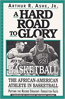A Hard Road To Glory: A History Of The African American ...