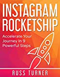 INSTAGRAM ROCKETSHIP: Accelerate Your Journey In 9 Powerful Steps