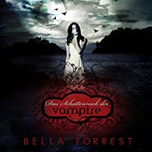 Das Schattenreich der Vampire Hörbuch von Bella Forrest Gesprochen von: Ellen Goldmund, Markus Meuter, Sally Jaber