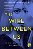 The Wife Between Us: A Novel by  Greer Hendricks in stock, buy online here
