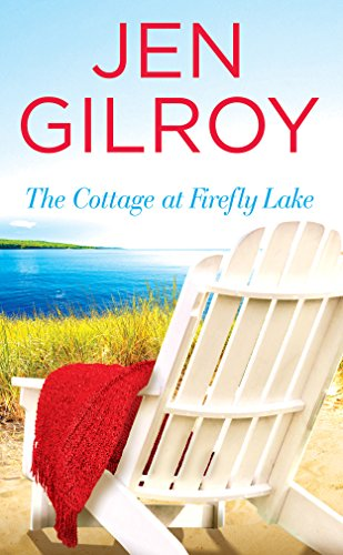 The Cottage at Firefly Lake by [Gilroy, Jen]