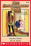 Keep Out, Claudia! (Baby-Sitters Club) by Ann M. Martin front cover