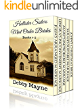 Hollister Sisters Mail Order Brides Collection: Books 1-5 Boxset