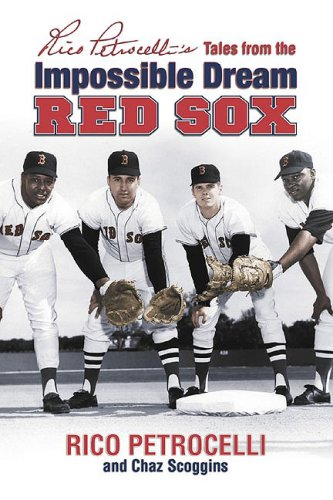 Download Rico Petrocelli's Tales from the Impossible Dream Red Sox pdf