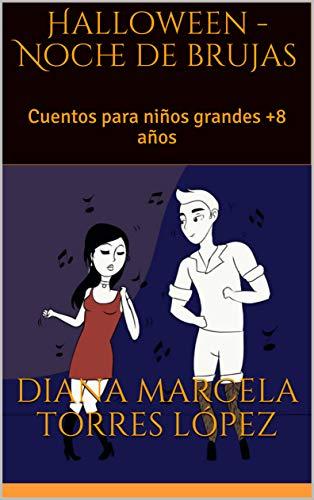 Halloween - Noche de brujas: Cuentos para niños grandes +8 años (Spanish Edition)
