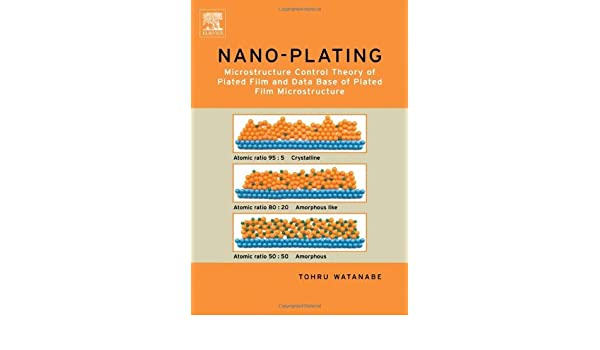 nano plating microstructure formation theory of plated films and a database of plated films watanabe t