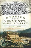 Stories from Vermont s Marble Valley