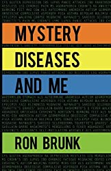 Mystery Diseases And Me: My Battle With Fibromyalgia, Anxiety, IBS, OCD, Gluten, Intestinal Hemorrhages, and more.