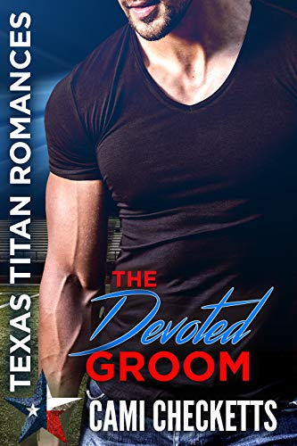 Pdf Spirituality The Devoted Groom: Quinn Family Romance (Cami's Texas Titan Romances Book 6)